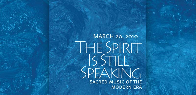 The Spirit is Still Speaking: Sacred Choral Music of the Modern Era
