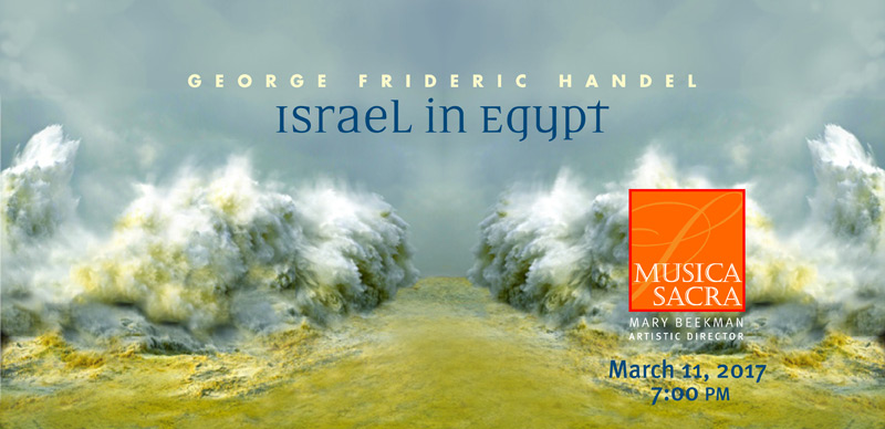 March 11, 2017: George Frideric Handel's Israel in Egypt