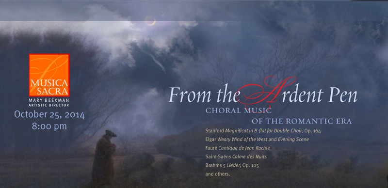 From the Ardent Pen: Choral Music of the Romantic Era, Saturday October 25, 2014 at 8:00 PM
