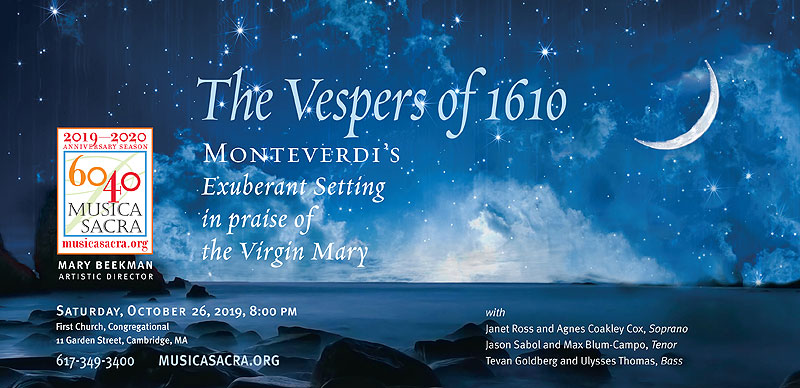 The Vespers of 1610: Monteverdi's Exuberant Setting in praise of the Virgin Mary - October 26, 2019